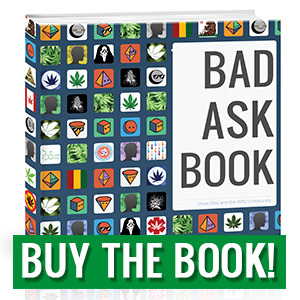 Buy the Bad Ask Book today!